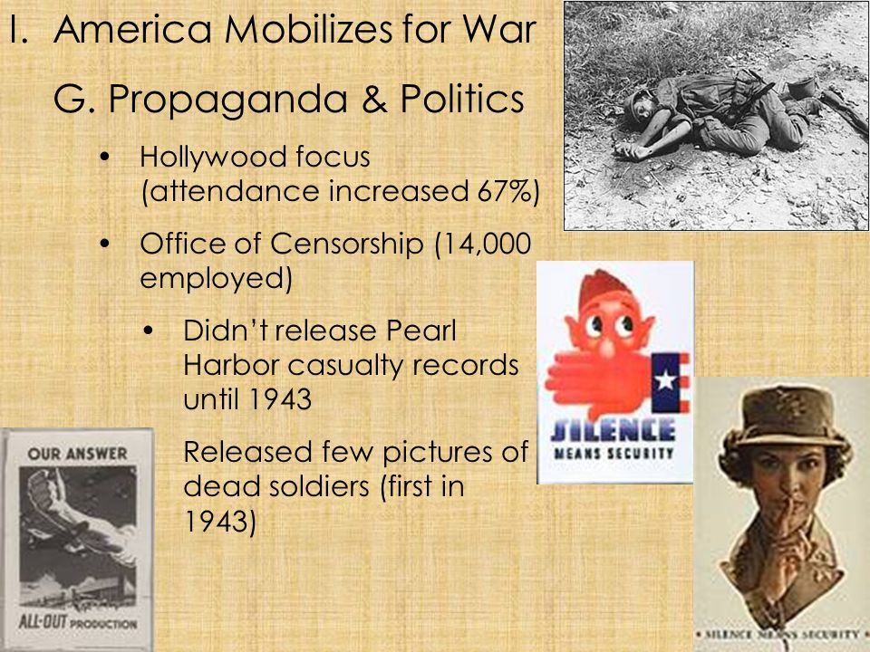 America Mobilizes for War G. Propaganda & Politics
