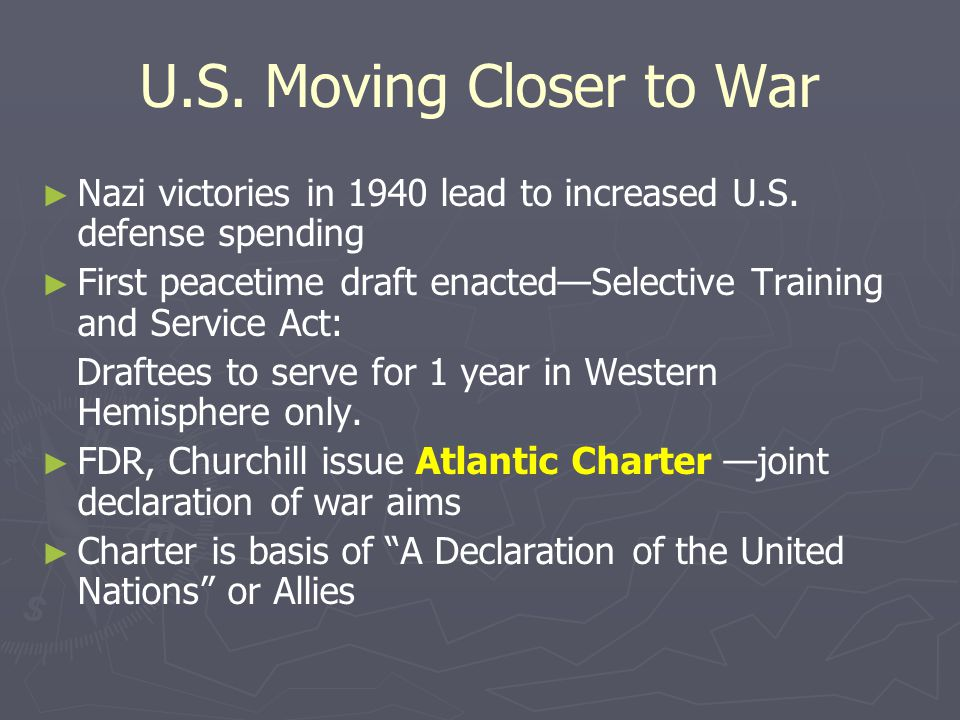 U.S. Moving Closer to War Nazi victories in 1940 lead to increased U.S. defense spending.
