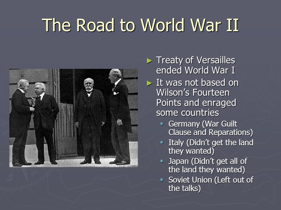 The Road to World War II Treaty of Versailles ended World War I