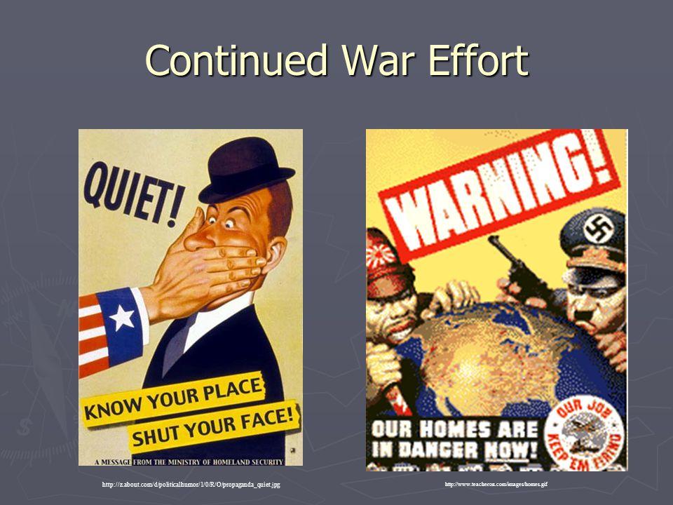 Continued War Effort http://z.about.com/d/politicalhumor/1/0/R/O/propaganda_quiet.jpg.