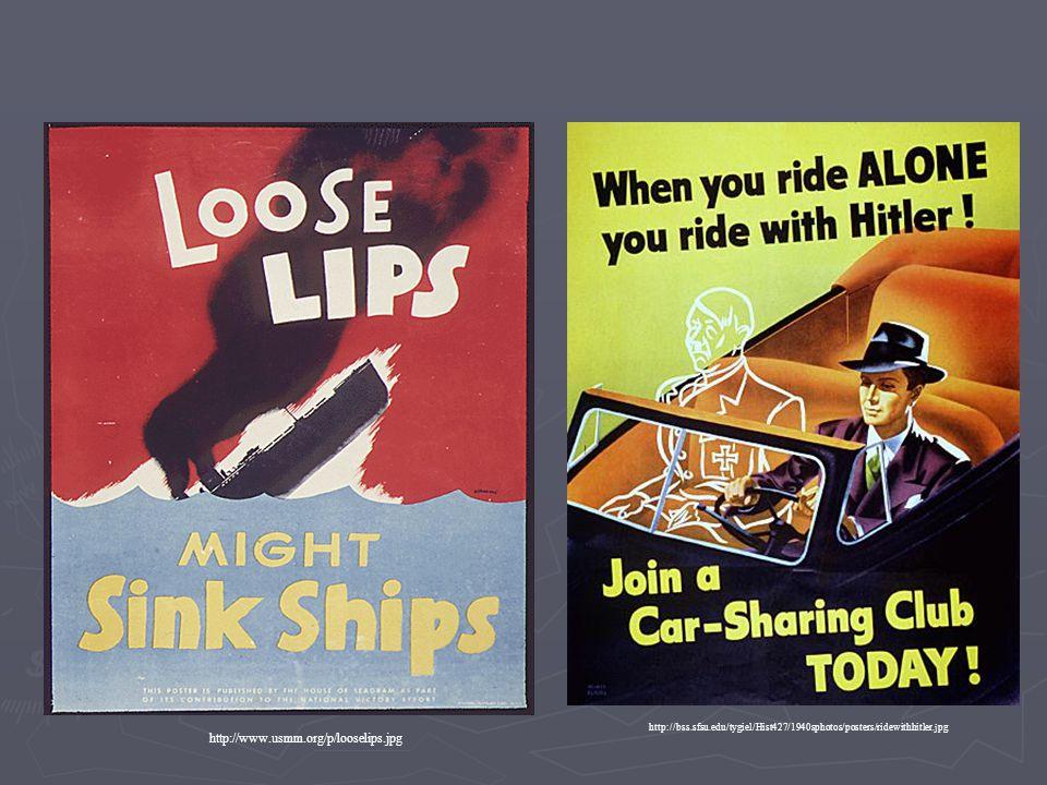 http://bss.sfsu.edu/tygiel/Hist427/1940sphotos/posters/ridewithhitler.jpg http://www.usmm.org/p/looselips.jpg.