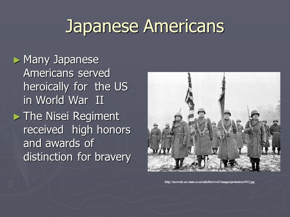 Japanese Americans Many Japanese Americans served heroically for the US in World War II.
