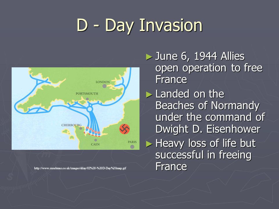 D - Day Invasion June 6, 1944 Allies open operation to free France