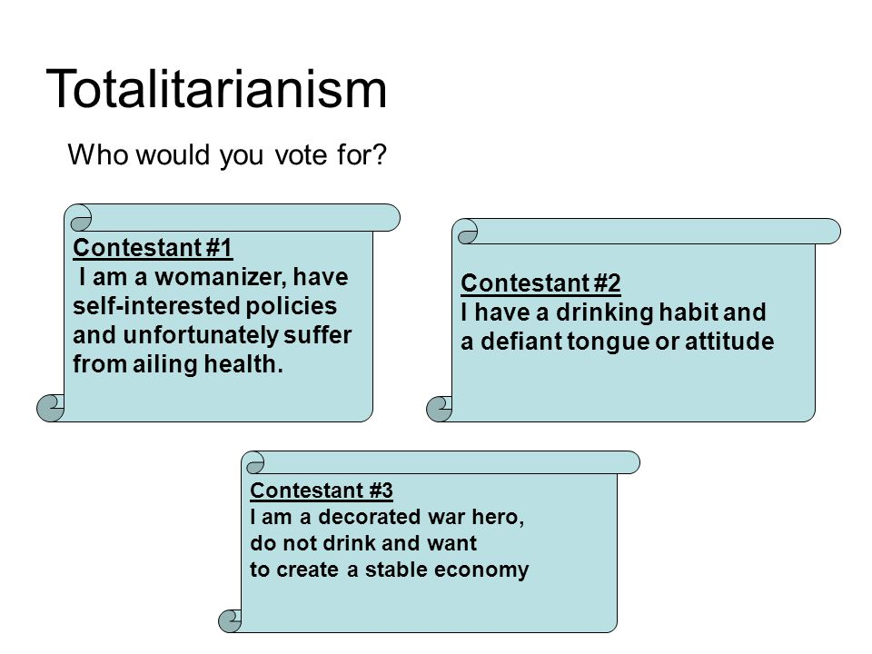 Totalitarianism Who would you vote for