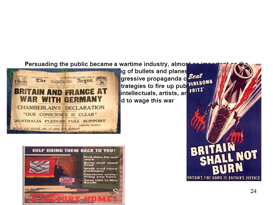 Persuading the public became a wartime industry, almost as important as the manufacturing of bullets and planes.