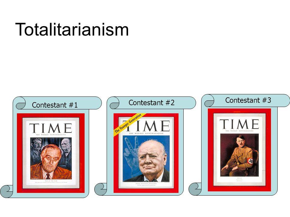 Totalitarianism Contestant #3 Contestant #2 Contestant #1