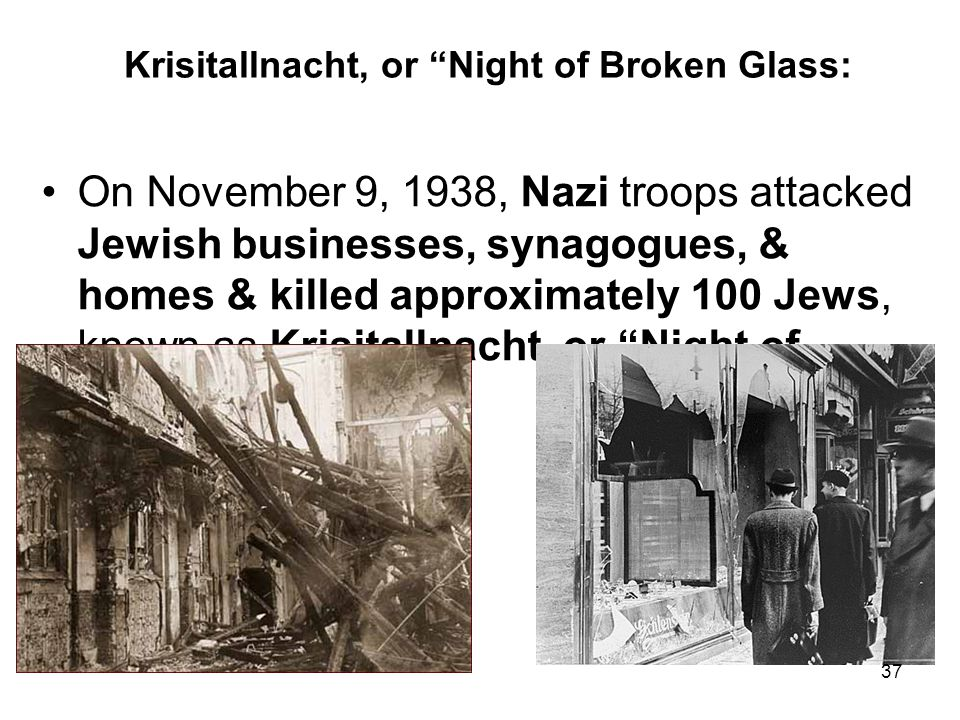 Krisitallnacht, or Night of Broken Glass: