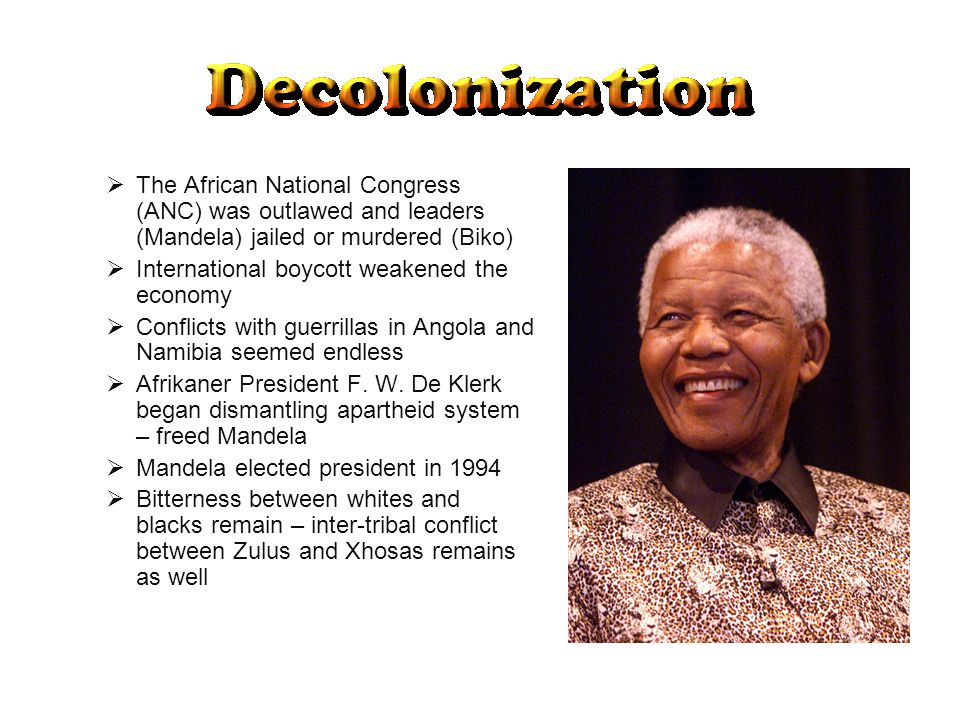 The African National Congress (ANC) was outlawed and leaders (Mandela) jailed or murdered (Biko)
