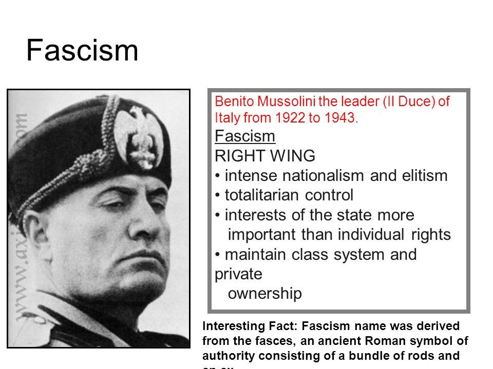 Fascism Fascism RIGHT WING intense nationalism and elitism