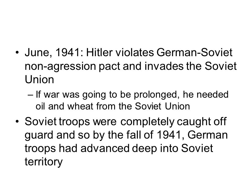 June, 1941: Hitler violates German-Soviet non-agression pact and invades the Soviet Union