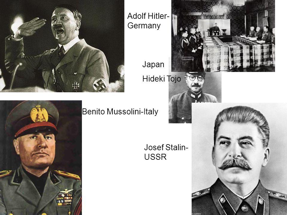 Adolf Hitler-Germany Japan Hideki Tojo Benito Mussolini-Italy Josef Stalin-USSR