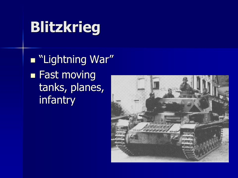 Blitzkrieg Lightning War Fast moving tanks, planes, infantry