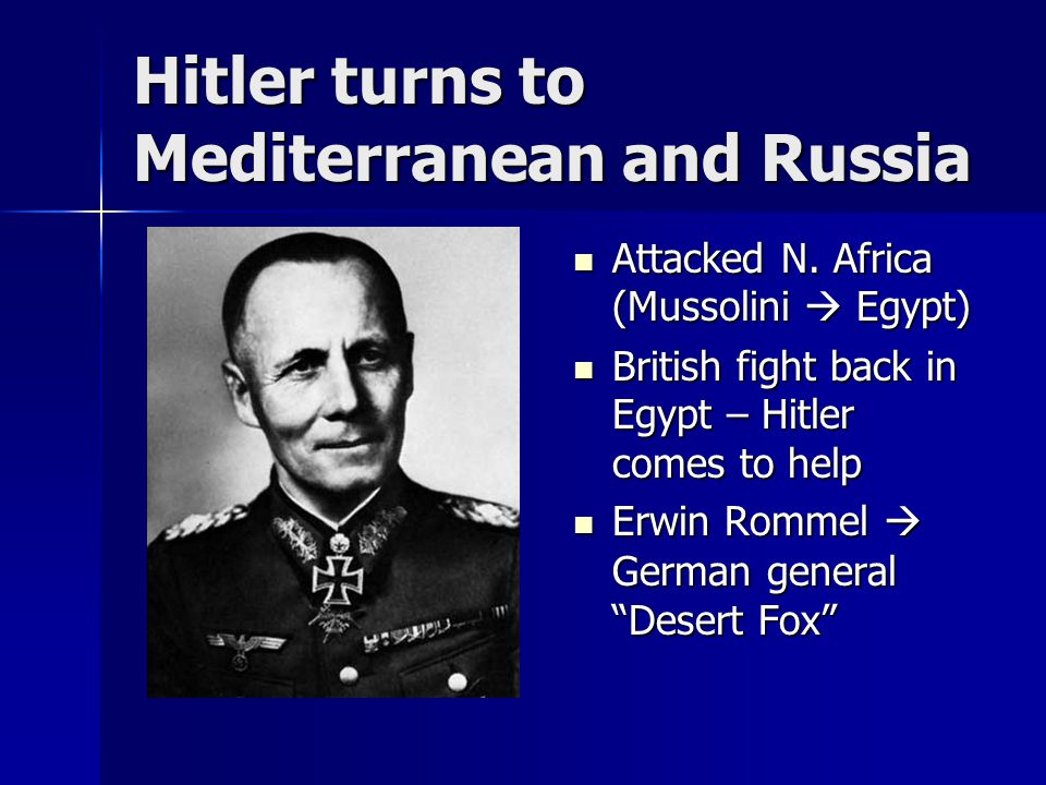 Hitler turns to Mediterranean and Russia