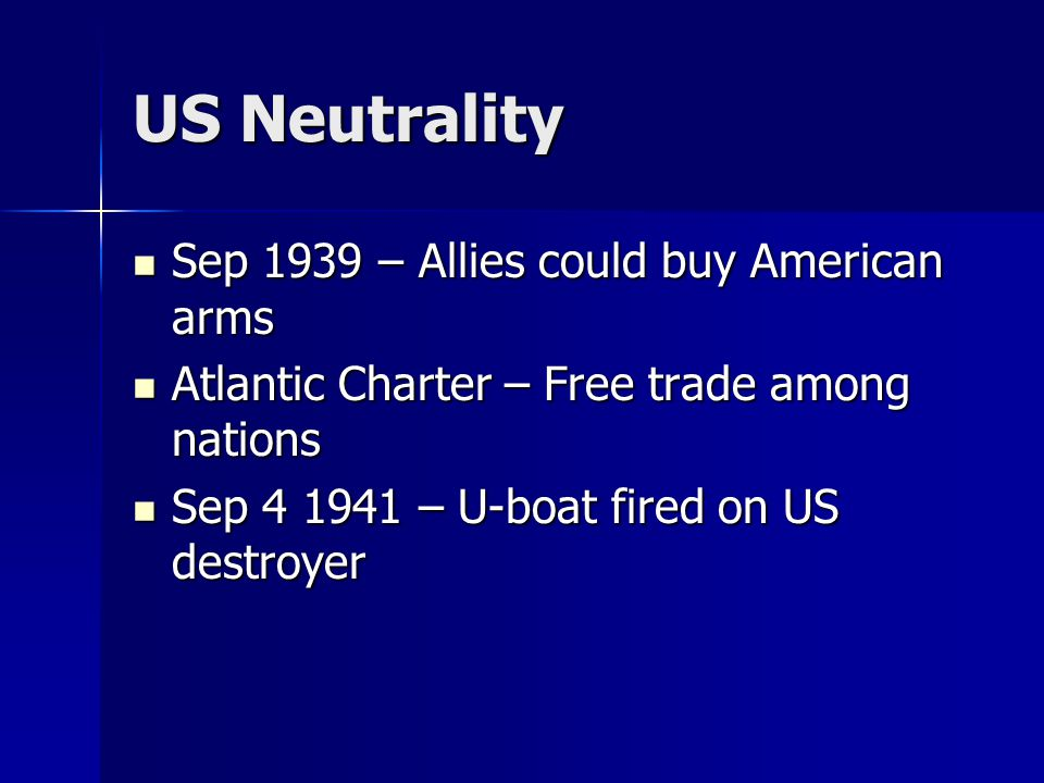 US Neutrality Sep 1939 – Allies could buy American arms