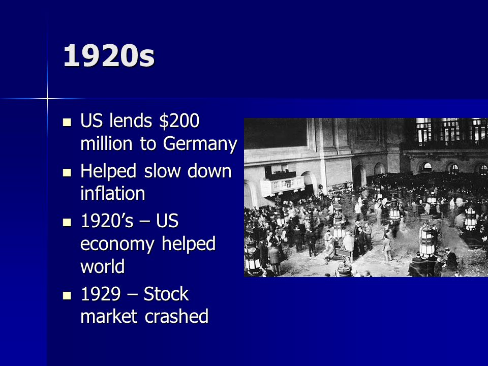 1920s US lends $200 million to Germany Helped slow down inflation