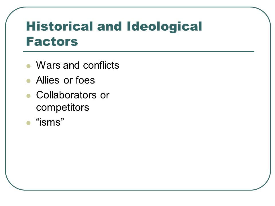 Historical and Ideological Factors