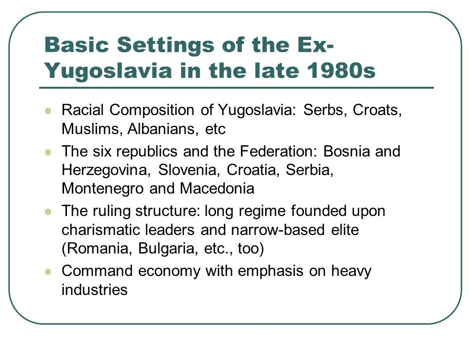 Basic Settings of the Ex- Yugoslavia in the late 1980s