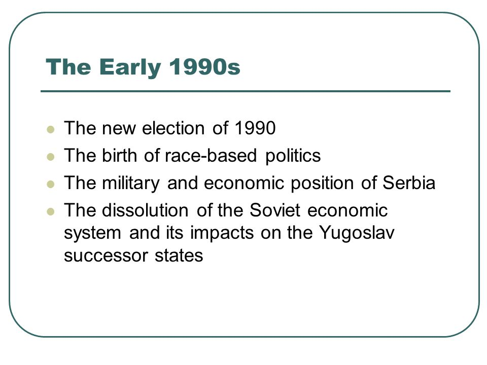 The Early 1990s The new election of 1990