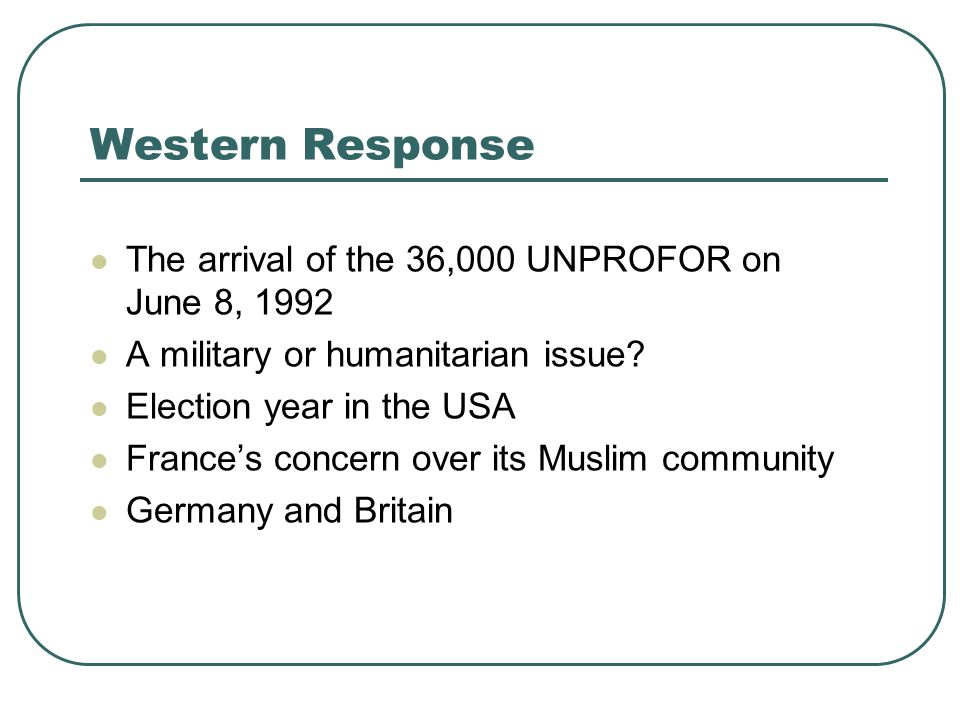 Western Response The arrival of the 36,000 UNPROFOR on June 8, 1992