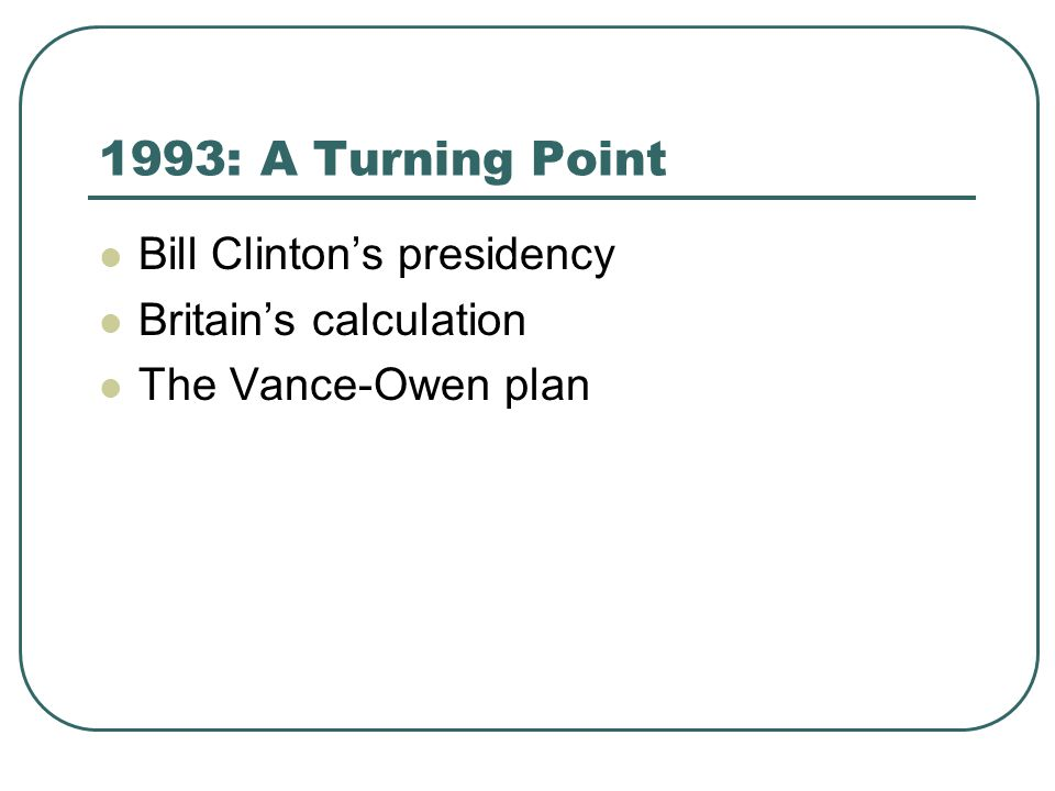 1993: A Turning Point Bill Clinton's presidency Britain's calculation