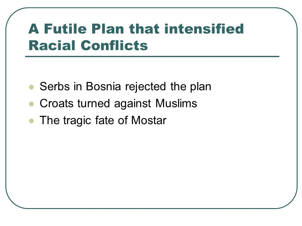 A Futile Plan that intensified Racial Conflicts