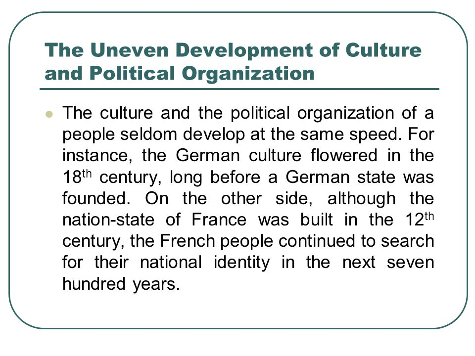 The Uneven Development of Culture and Political Organization