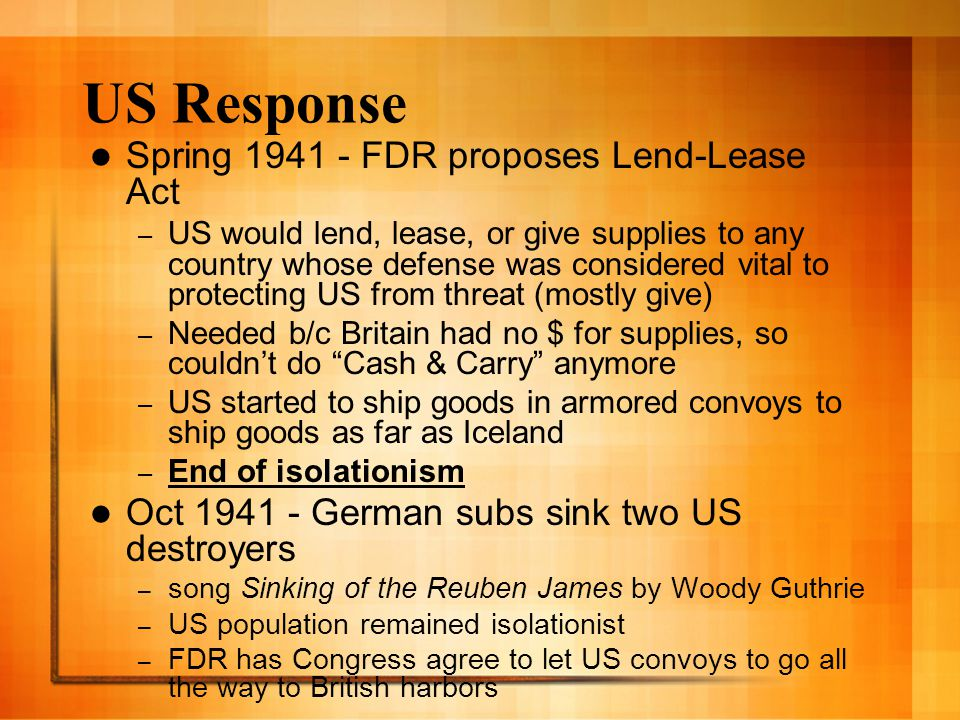US Response Spring 1941 - FDR proposes Lend-Lease Act