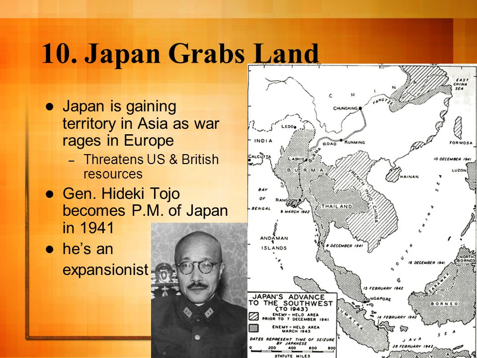 10. Japan Grabs Land Japan is gaining territory in Asia as war rages in Europe. Threatens US & British resources.