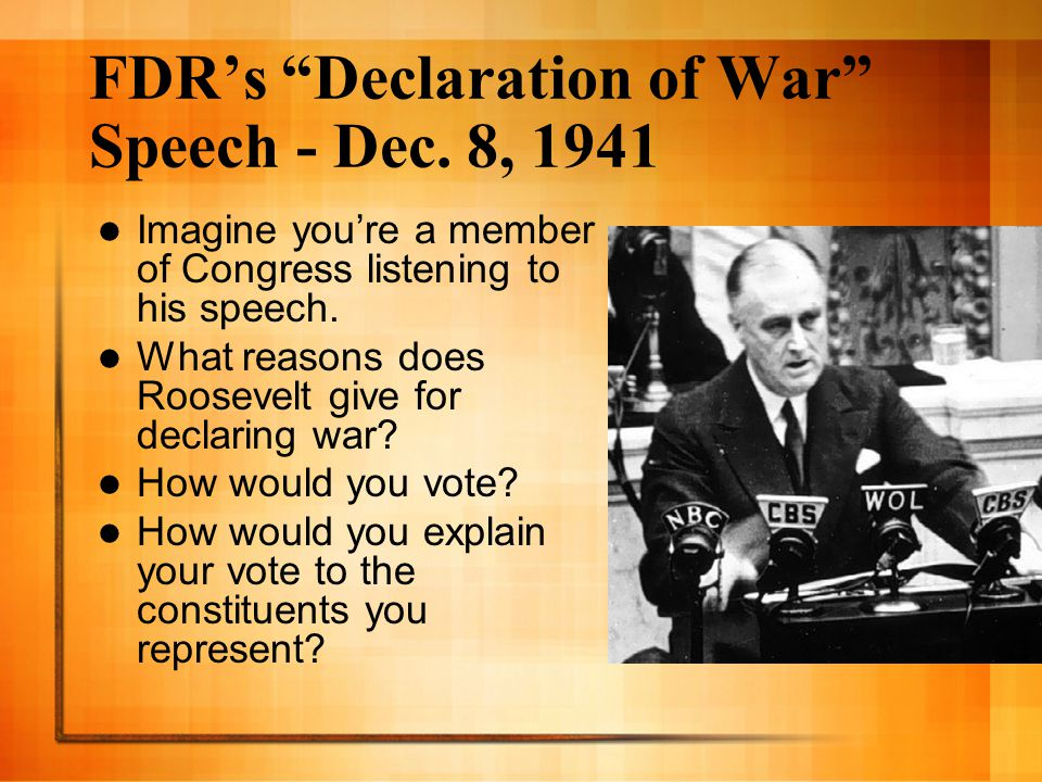 FDR's Declaration of War Speech - Dec. 8, 1941