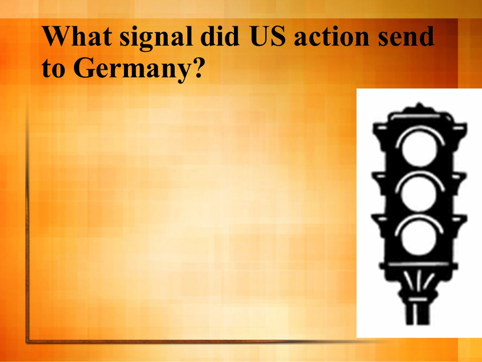What signal did US action send to Germany