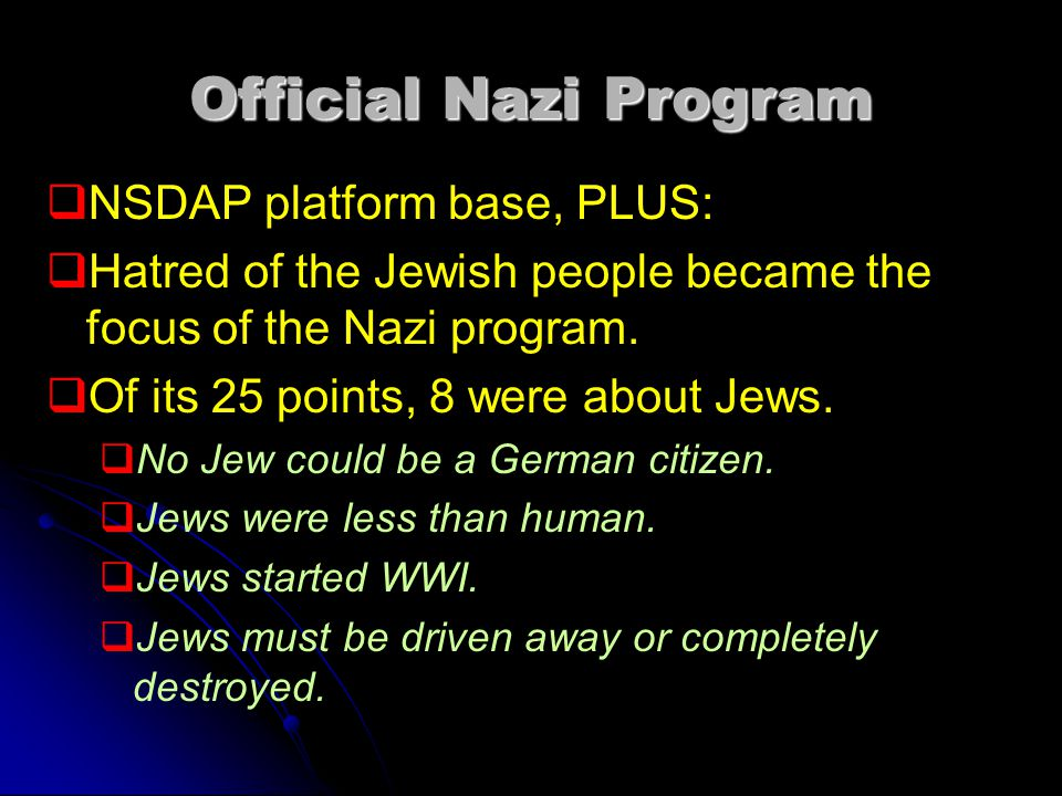 Official Nazi Program NSDAP platform base, PLUS: