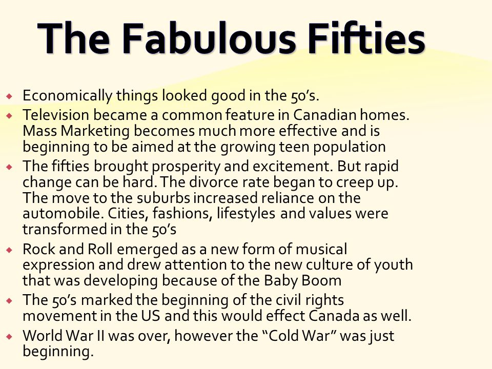 The Fabulous Fifties Economically things looked good in the 50's.