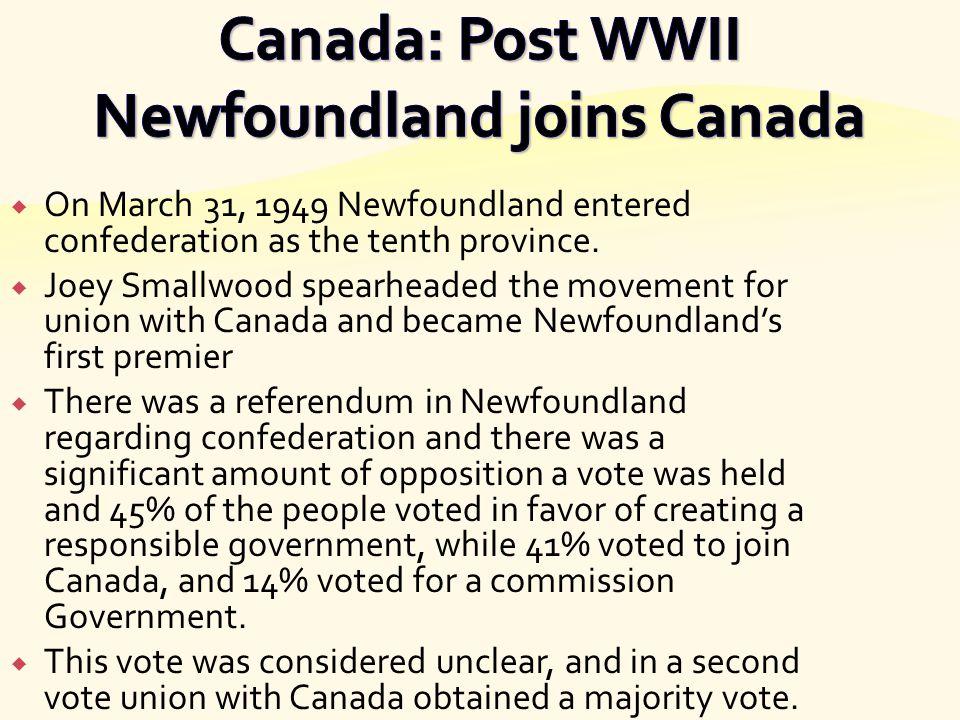 Canada: Post WWII Newfoundland joins Canada