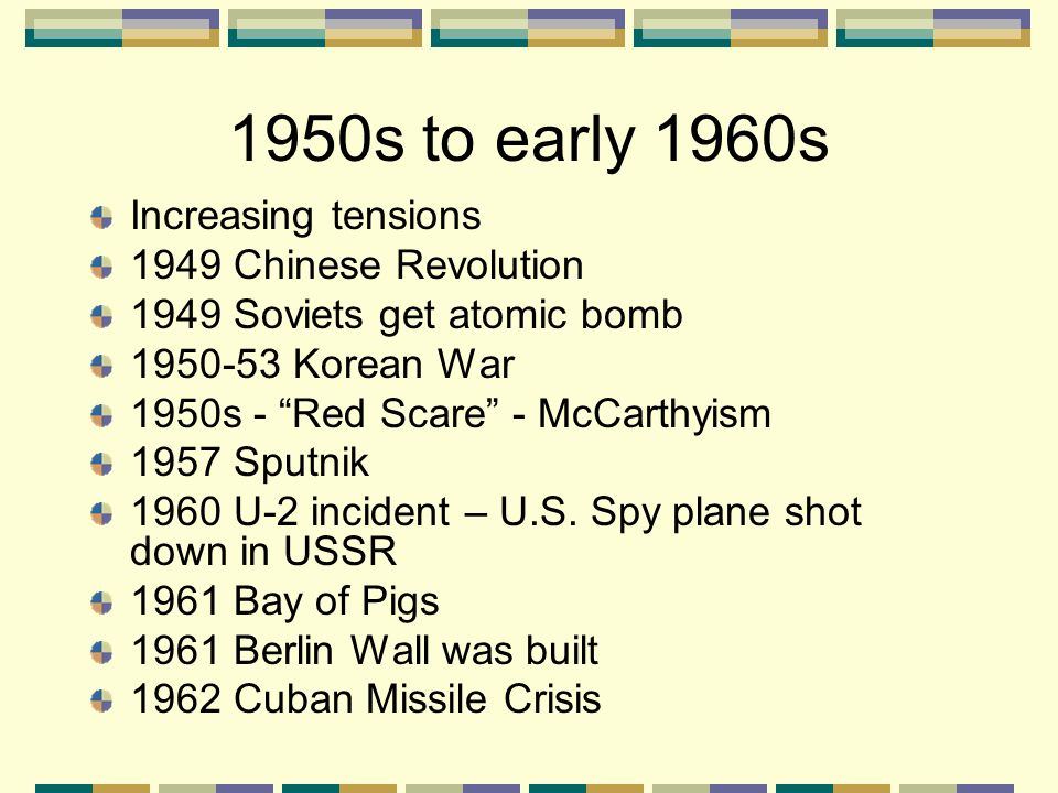 1950s to early 1960s Increasing tensions 1949 Chinese Revolution
