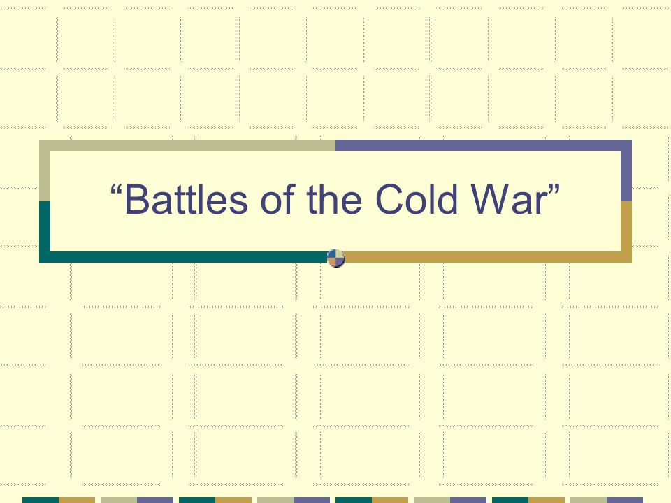Battles of the Cold War