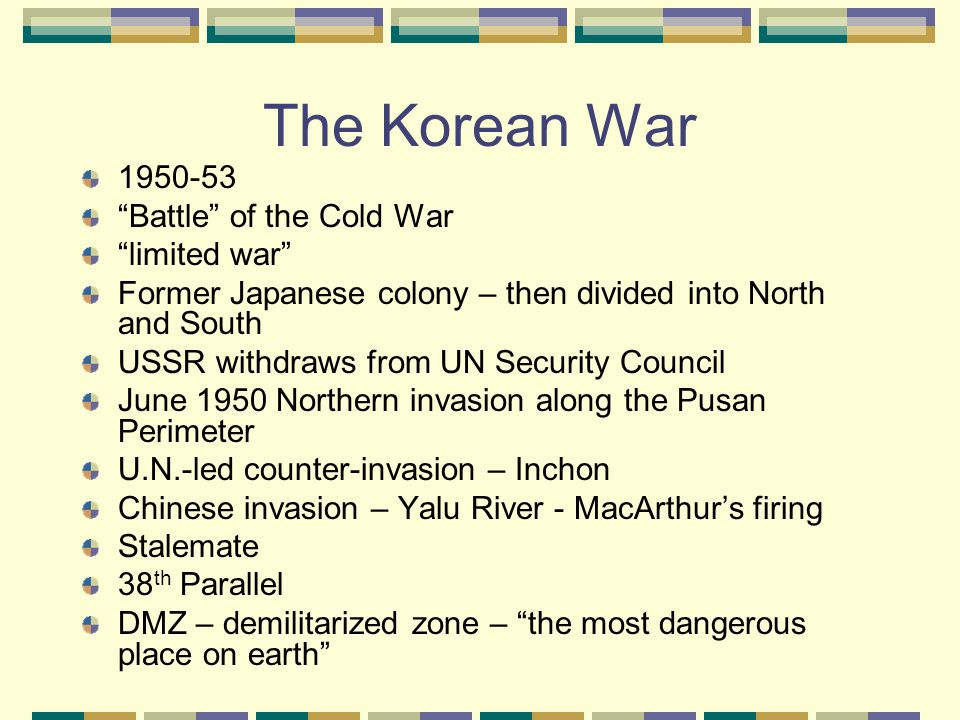 The Korean War 1950-53 Battle of the Cold War limited war