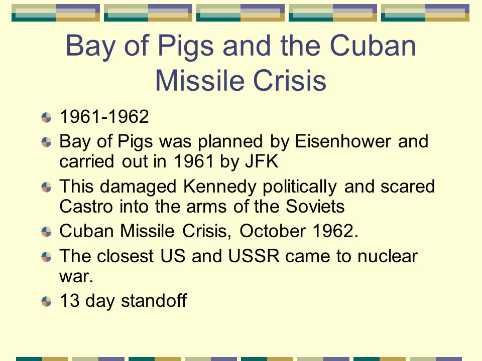 Bay of Pigs and the Cuban Missile Crisis