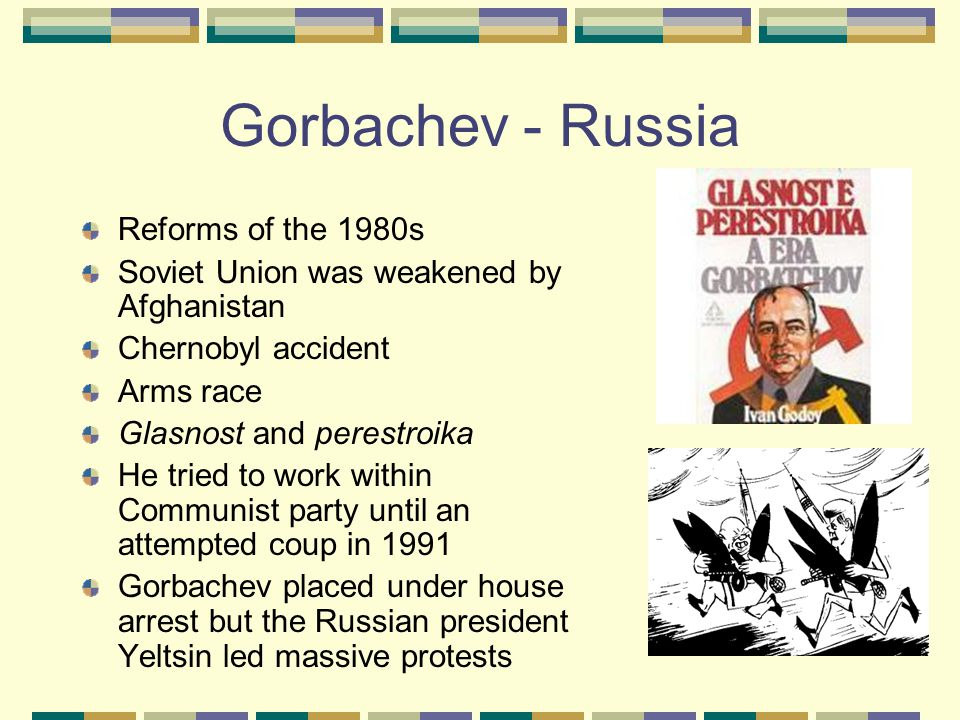Gorbachev - Russia Reforms of the 1980s
