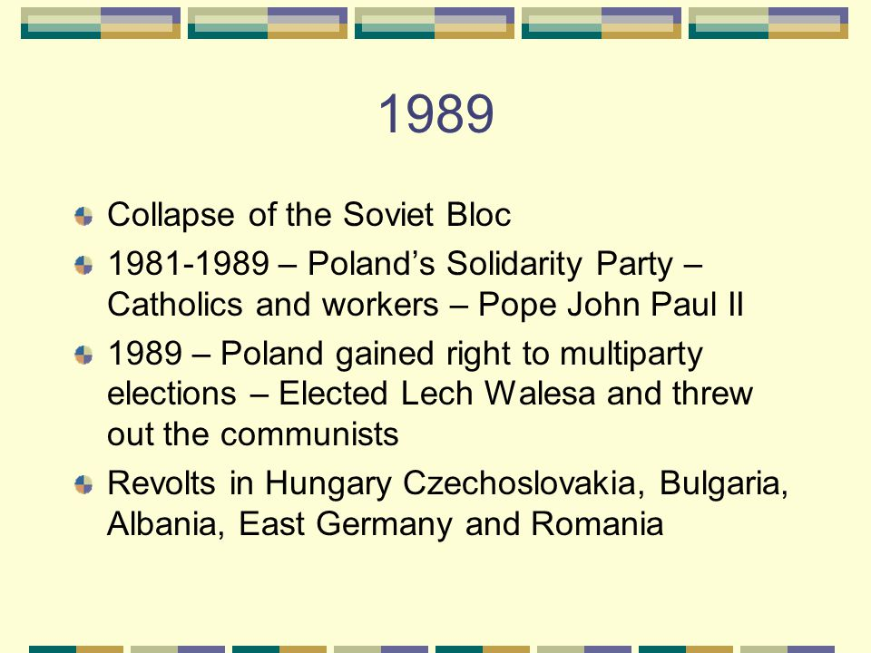 1989 Collapse of the Soviet Bloc