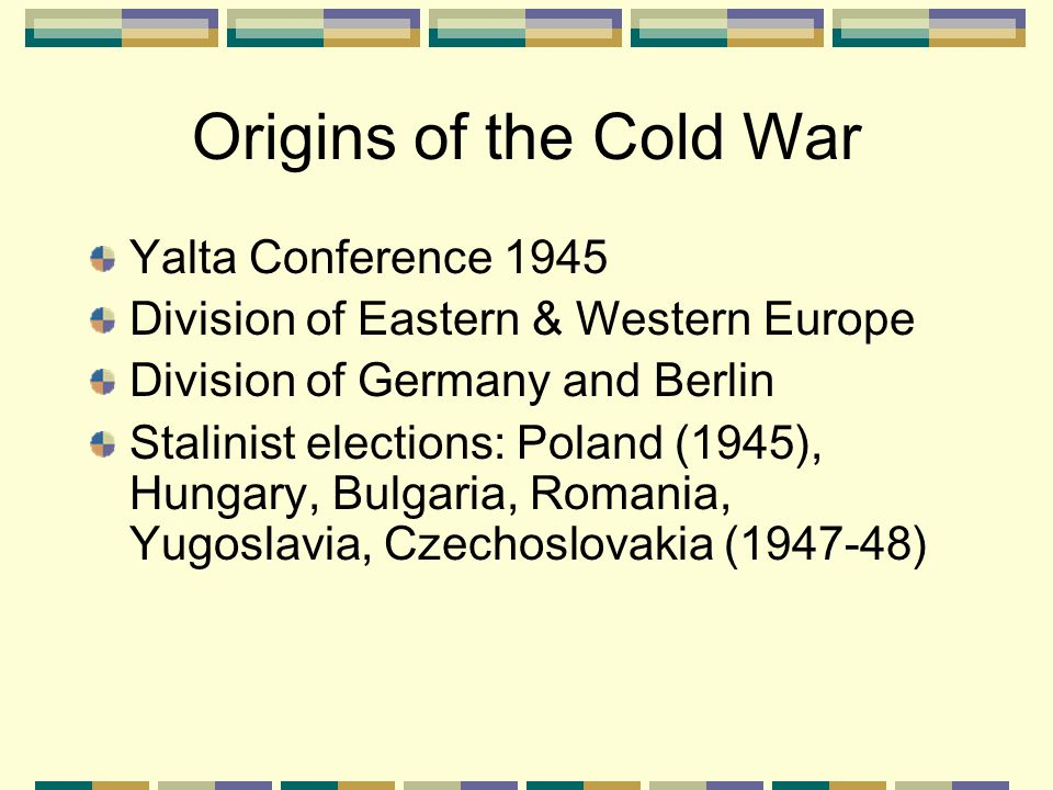 Origins of the Cold War Yalta Conference 1945