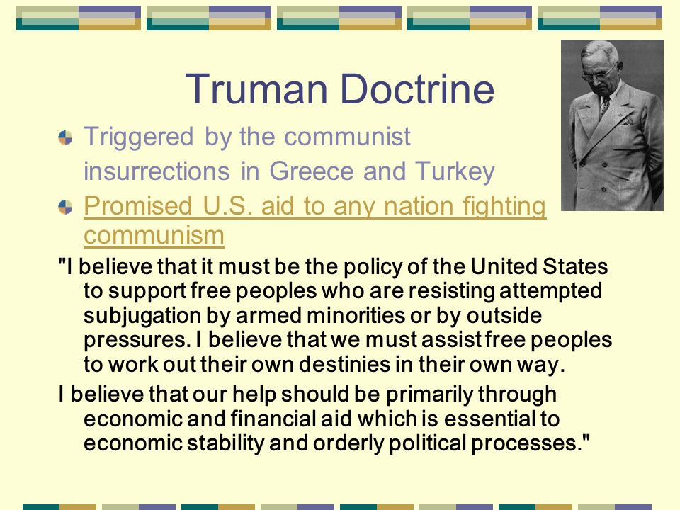 Truman Doctrine Triggered by the communist
