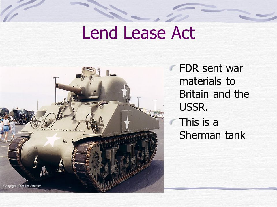 Lend Lease Act FDR sent war materials to Britain and the USSR.