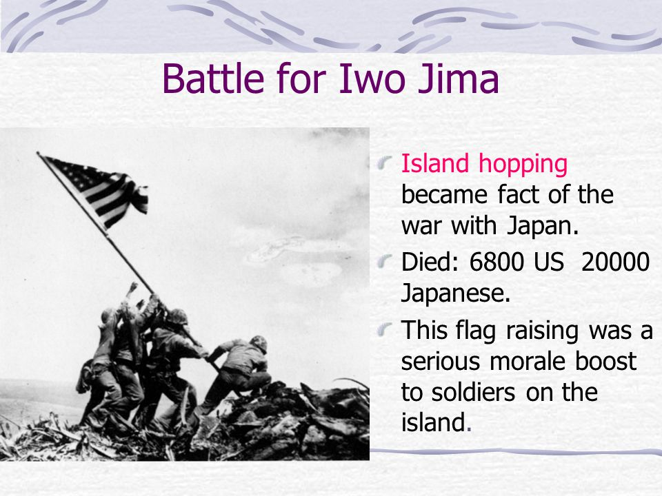 Battle for Iwo Jima Island hopping became fact of the war with Japan.