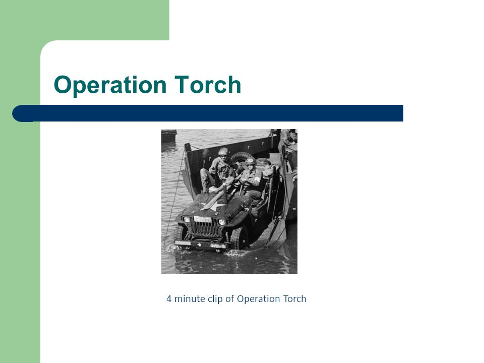 Operation Torch 4 minute clip of Operation Torch