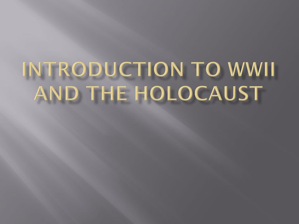 Introduction to WWII and the Holocaust