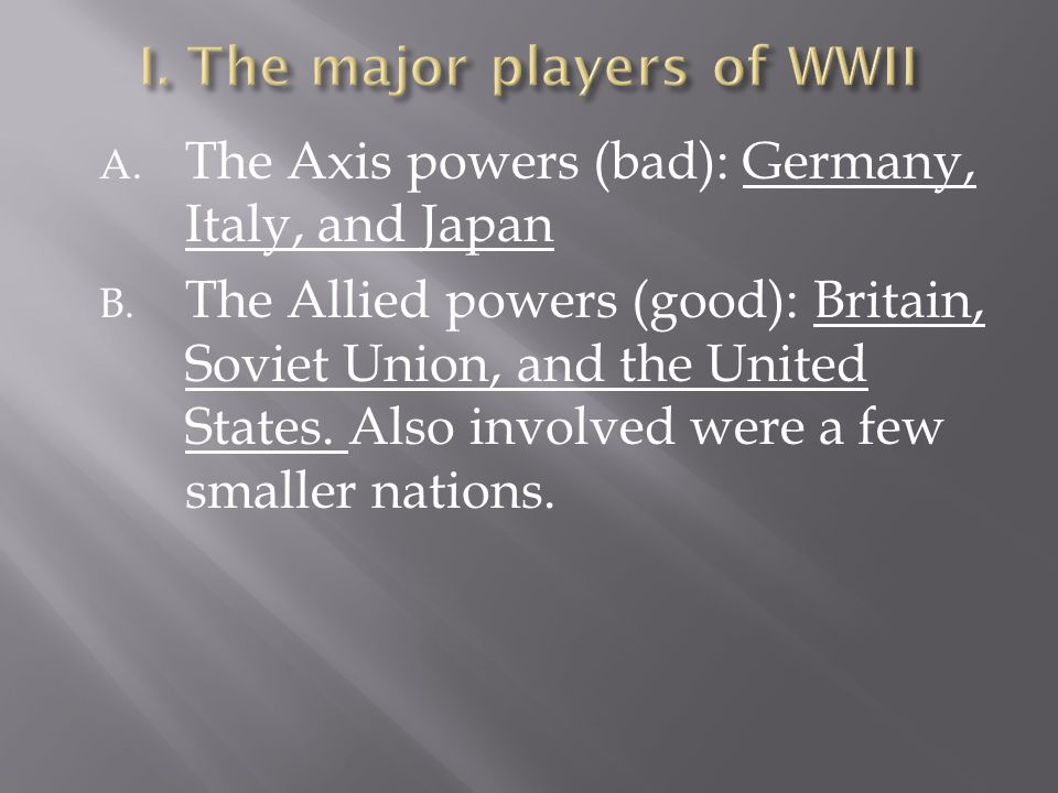 I. The major players of WWII