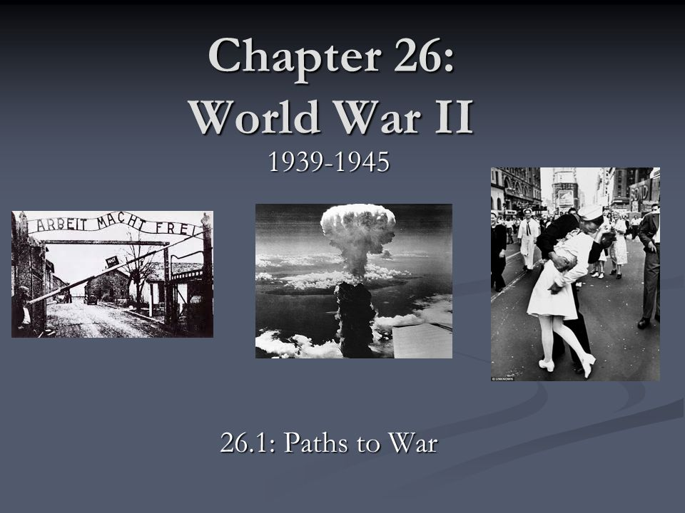 Chapter 26: World War II 1939-1945 26.1: Paths to War