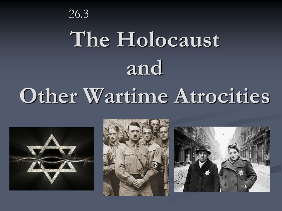 The Holocaust and Other Wartime Atrocities