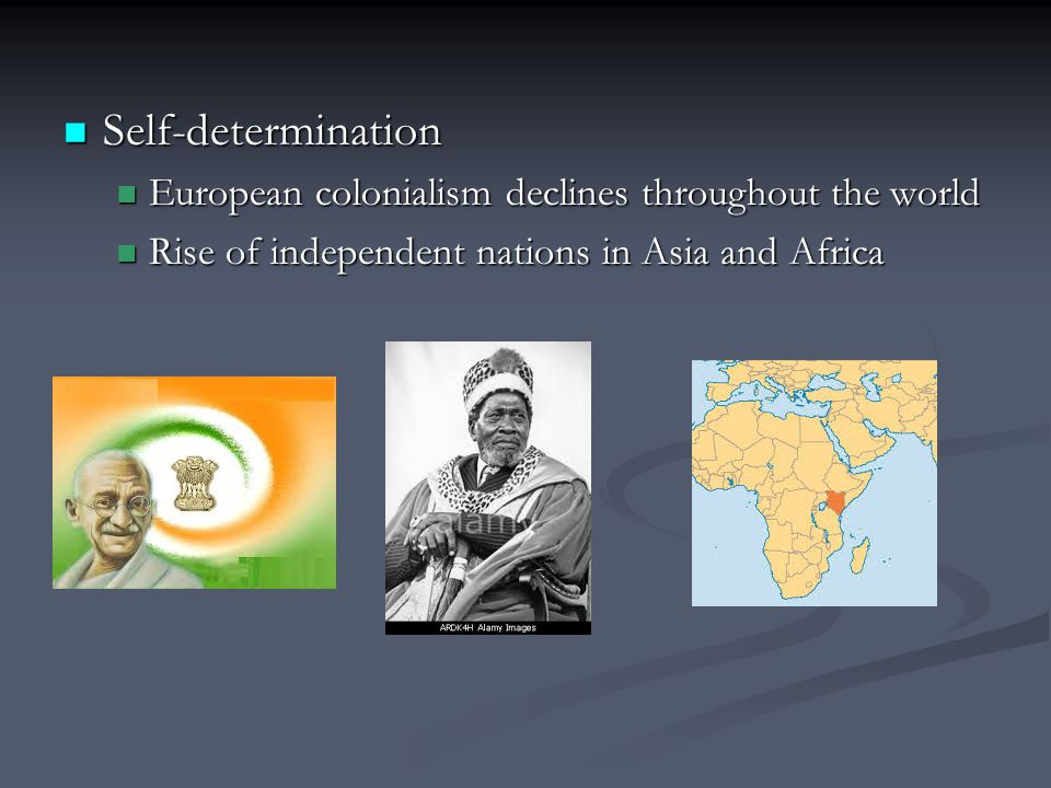 Self-determination European colonialism declines throughout the world