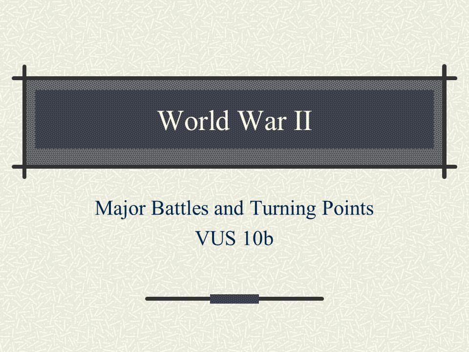 Major Battles and Turning Points VUS 10b